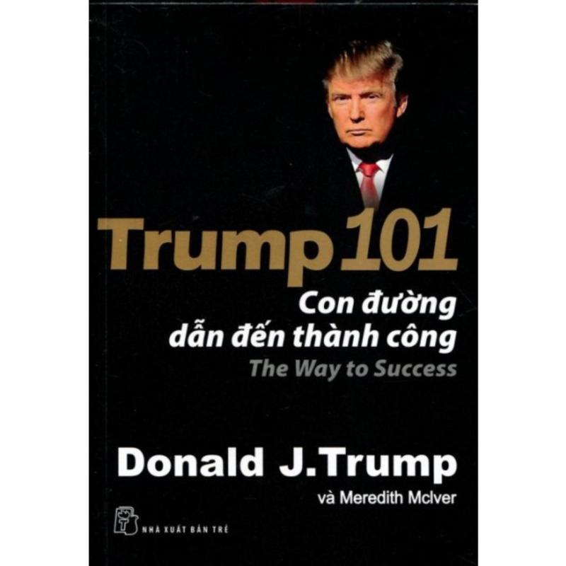 Mua Trump 101 con đường dẫn đến thành công