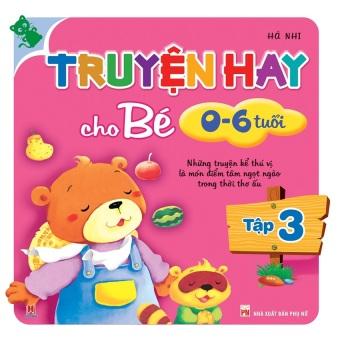 Truyện hay cho bé từ 0-6 tuổi tập 3
