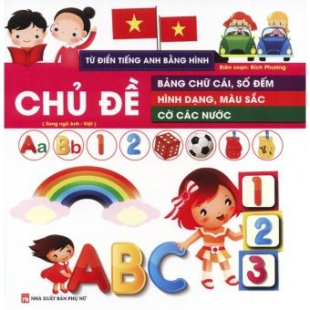 Ebook Từ điển tiếng Anh bằng hình - Chủ đề bảng chữ cái, số đếm, hình dạng, màu sắc, cờ các nước PDF