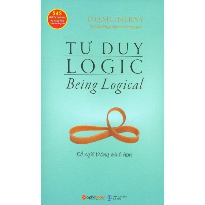 Mua Tư Duy Logic (Tái Bản 2017) - D.Q. Mcinerny,Nguyễn Thụy Khánh Chương