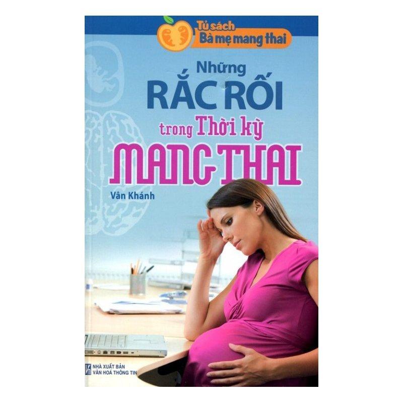 Mua Tủ Sách Bà Mẹ Mang Thai - Những Rắc Rối Trong Thời Kỳ Mang Thai