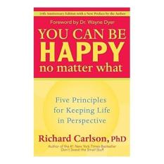 Mua You Can Be Happy No Matter What: Five Principles for Keeping Life in Perspective