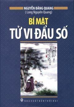 Bí Mật Tử Vi Đẩu Số - Nguyễn Đăng Quang