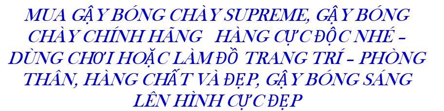[HCM]Gậy Bóng Chày Tự VVệ - Gậy Bóng Chày Phòng Thân Gậy Bóng Chày Tự VVệ Supreme - Hàng xịn bao test Cán gậy được cuốn cao su để bạn có thể dễ cầm nắm sử dụng không bị trơn trượt và tạo cảm giác thoải mái . 2