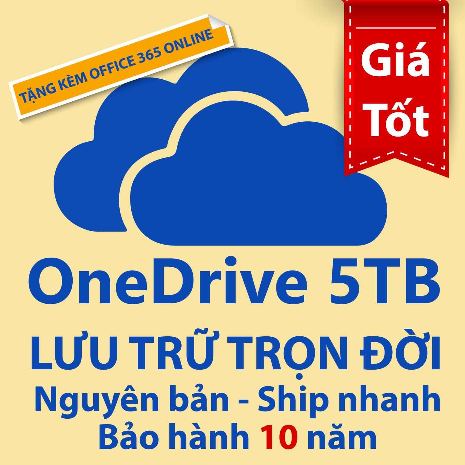 Bản quyền Onedrive 5TB lưu trữ trọn đời
