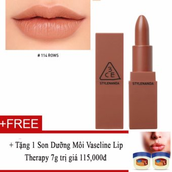 Son Lì 3ce Stylenanda Mood Recipe Matte Lip Color #114 Rows + Tặng Son Dưỡng Môi Vaseline Lip Therapy 7g