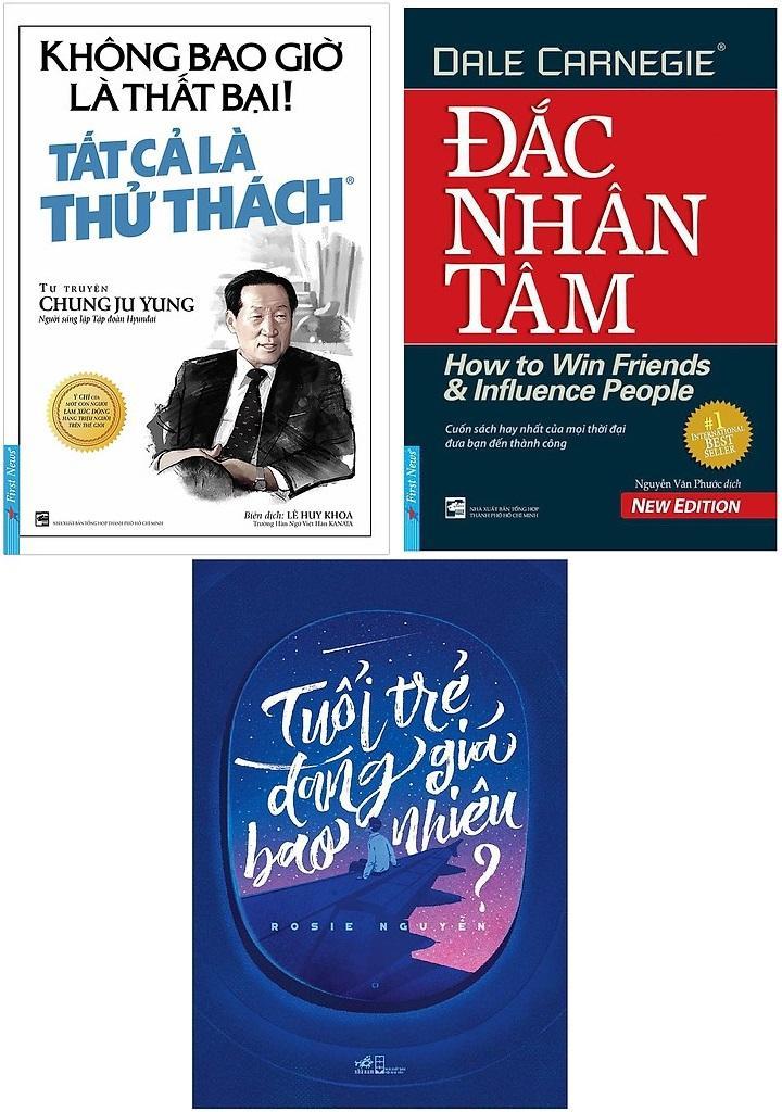 Combo 3 Sách: Tuổi Trẻ Đáng Giá Bao Nhiêu - Không Bao Giờ Là Thất Bại, Tất Cả Chỉ Là Thử Thách - Đắc Nhân Tâm