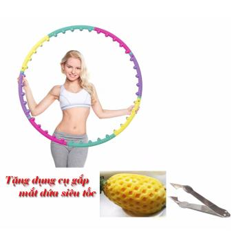 Vòng lắc eo - massage giảm mỡ bụng tặng dụng cụ gắp mắt dứa