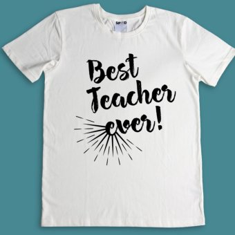 Áo Thun Best Teacher Ever (Trắng)