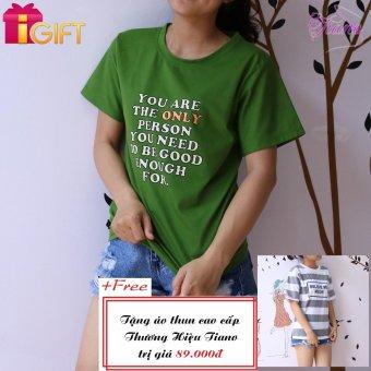 Áo Thun Nữ Tay Ngắn In Hình Only Person Phong Cách Tiano Fashion LV005 ( Màu Xanh Rêu ) + Tặng Áo Thun Nữ Tay Ngắn In Hình Believe Me Meow