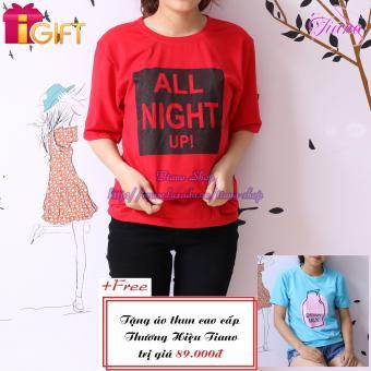Áo Thun Nữ Tay Ngắn In Hình All Night Up Cá Tính Tiano Fashion LV210 ( Màu Đỏ ) + Tặng Áo Thun Nữ Tay Ngắn In Hình Drink Milk Phong Cách Tiano Fashion