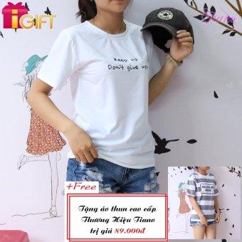 Áo Thun Nữ Tay Ngắn In Hình Keep Up Don't Give Up Phong Cách Tiano Fashion LV015 ( Màu Trắng ) + Tặng Áo Thun Nữ Tay Ngắn In Hình Believe Me Meow