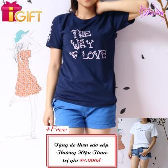 Áo Thun Nữ Tay Ngắn In Hình The Way Of Love Năng Động Tiano Fashion LV140 ( Màu Xanh Đen ) + Tặng Áo Thun Nữ Tay Ngắn In Hình Keep Up Don't Give Up Phong Cách Tiano