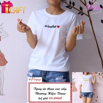 Áo Thun Nữ Tay Ngắn In Hình Love Her Phong Cách Tiano Fashion LV035 ( Màu Trắng ) + Tặng Áo Thun Nữ Tay Ngắn In Hình Black White Tiano Fashion (Trắng)