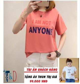 Áo Thun Nữ In Hình I Am Not Anyone Dễ Thương D310 Trần Doanh ( Màu Hồng ) + Tặng Áo Thun In Hình T&D Cao Cấp