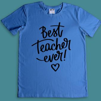 Áo Thun Best Teacher Ever (Xanh Dương)