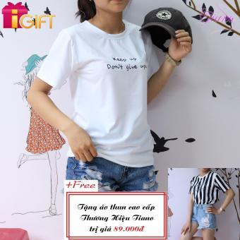 Áo Thun Nữ Tay Ngắn In Hình Keep Up Don't Give Up Phong Cách Tiano Fashion LV015 ( Màu Trắng ) + Tặng Áo Thun Nữ Tay Ngắn In Hình Arments Asanst Cực Cool Tiano