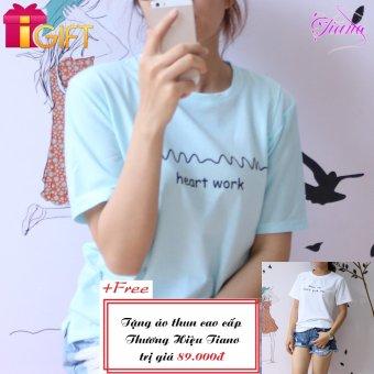 Áo Thun Nữ Tay Ngắn In Hình Heart Work Cá Tính Tiano Fashion LV240 ( Màu Xanh Ngọc ) + Tặng Áo Thun Nữ Tay Ngắn In Hình Keep Up Don't Give Up Phong Cách Tiano