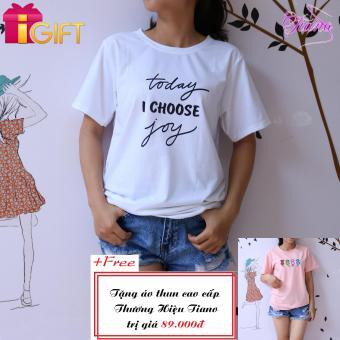 Áo Thun Nữ Tay Ngắn In Hình Today T Choose Joy Phong Cách Tiano Fashion LV045 ( Màu Trắng ) + Tặng Áo Thun Nữ Tay Ngắn Thêu Hình Bốn Con Mèo Phong Cách Tiano
