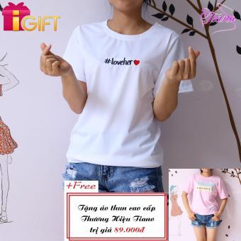Áo Thun Nữ Tay Ngắn In Hình Love Her Phong Cách Tiano Fashion LV035 ( Màu Trắng ) + Tặng Áo Thun Nữ Tay Ngắn In Hình Black White Năng Động Tiano Fashion (màu hồng)