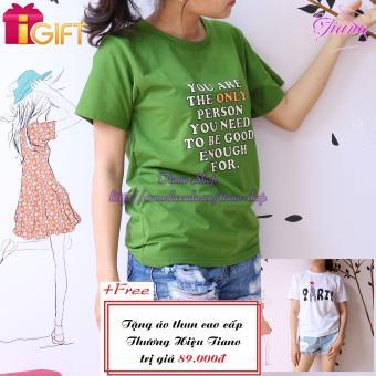 Áo Thun Nữ Tay Ngắn In Hình Only Person Phong Cách Tiano Fashion LV005 ( Màu Xanh Rêu ) + Tặng Áo Thun Nữ Tay Ngắn In Hình Paris Cực Cool Tiano Fashion