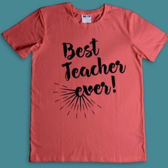 Áo Thun Best Teacher Ever (Đỏ)