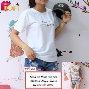 Áo Thun Nữ Tay Ngắn In Hình Keep Up Don't Give Up Phong Cách Tiano Fashion LV015 ( Màu Trắng ) + Tặng Áo Thun Nữ Tay Ngắn In Hình Khoai Tây