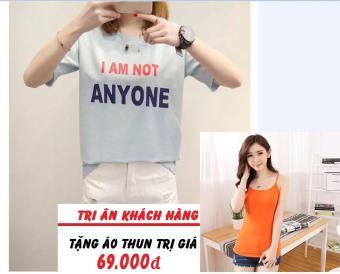 Áo Thun Nữ In Hình I Am Not Anyone Dễ Thương D309 Trần Doanh ( Màu Xám ) + Tặng Áo Hai Dây Cá Tính