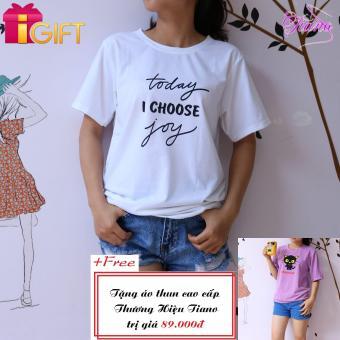 Áo Thun Nữ Tay Ngắn In Hình Today T Choose Joy Phong Cách Tiano Fashion LV045 ( Màu Trắng ) + Tặng Áo Thun Nữ Tay Ngắn In Hình Mèo Cborocat (Chococat) Năng Động Tiano Fashion