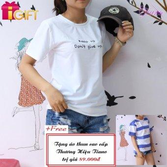 Áo Thun Nữ Tay Ngắn In Hình Keep Up Don't Give Up Phong Cách Tiano Fashion LV015 ( Màu Trắng ) + Tặng Áo Thun Nữ Tay Ngắn In Hình Gấu Ăn Chuối