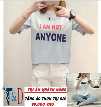 Áo Thun Nữ In Hình I Am Not Anyone Dễ Thương D309 Trần Doanh ( Màu Xám ) + Tặng Áo Thun In Hình T&D Cao Cấp