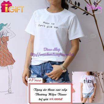 Áo Thun Nữ Tay Ngắn In Hình Keep Up Don't Give Up Phong Cách Tiano Fashion LV015 ( Màu Trắng ) + Tặng Áo Thun Nữ Tay Ngắn In Hình Paris Cực Cool Tiano Fashion