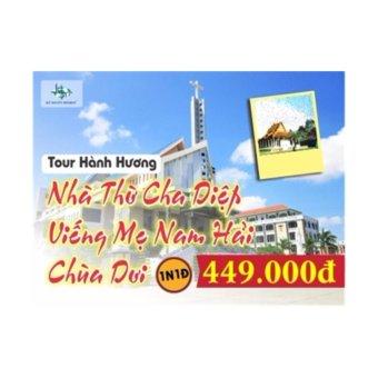 Hành Hương Cha Diệp - Viếng Mẹ Nam Hải - Chùa Dơi 1n1đ