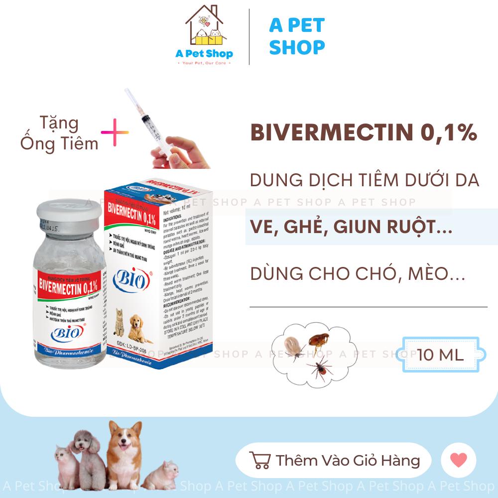 (Tặng ống tiêm) Diệt ve bọ chét ghẻ dạng tiêm cho chó, thỏ BIVERMECTIN 0.1% Chai 10ml - a pet shop