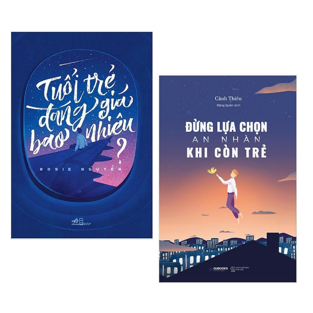 Combo Sách Kỹ Năng Sống Hay Dành Cho Tuổi Trẻ: Tuổi Trẻ Đáng Giá Bao Nhiêu + Đừng Lựa Chọn An Nhàn Khi Còn Trẻ + Tặng Kèm Bookmark cổ Trang Cực Hot ( Loại Xịn )