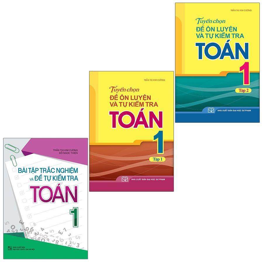 Sách: Combo 3 Cuốn Bài Tập Trắc Nghiệm Và Đề Tự Kiểm Tra Toán 1 + Tuyển Chọn Đề Ôn Luyện Và Tự Kiểm Tra Toán Lớp 1